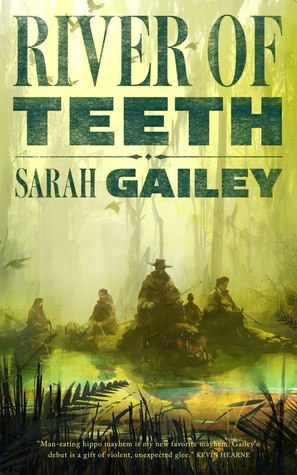 The cover of the novella River of Teeth by Sarah Gailey.